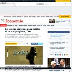 Croissance soutenue pour Inditex et sa marque phare, Zara