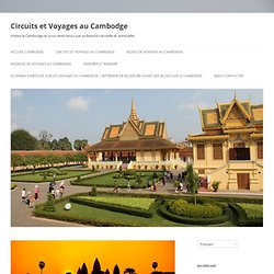 Le Cambodge : une croissance économique spectaculaire