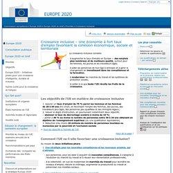 Croissance inclusive – Une économie à fort taux d'emploi favorisant la cohésion économique, sociale et territoriale - Commission européenne
