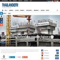 La croissance thaïlandaise revue en baisse pour 2015