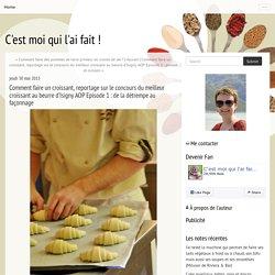 Comment faire un croissant, reportage sur le concours du meilleur croissant au beurre d'Isigny AOP Episode 1: de la détrempe au façonnage