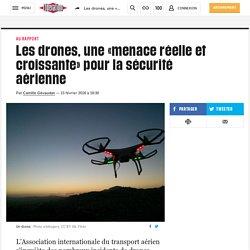Les drones, une «menace réelle et croissante» pour la sécurité aérienne