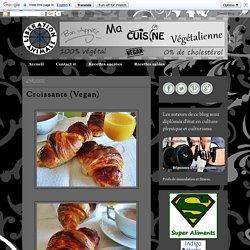 Ma Cuisine Végétalienne: Croissants (Vegan)