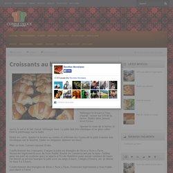 Croissants au beurre - Cuisine Délice