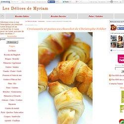 Croissants et pains au chocolat de Christophe Felder - Délices de Myriam
