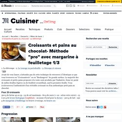 Croissants et pains au chocolat - Recette de croissants et pains chocolat (la détrempe)