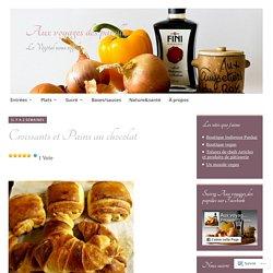 Croissants et Pains au chocolat – Aux voyages des papilles