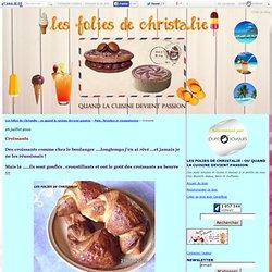 Croissants - Les folies de Christalie : ou quand la cuisine devient passion