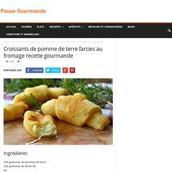 Croissants de pomme de terre farcies au fromage recette gourmande
