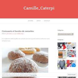Croissants et boules de noisettes – Camille_Caterpi