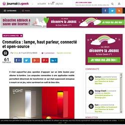 Cromatica : lampe, haut parleur, connecté et open-source