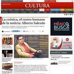La crónica, el rostro humano de la noticia: Alberto Salcedo