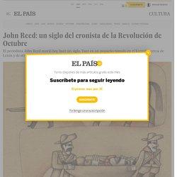 John Reed: un siglo del cronista de la Revolución de Octubre