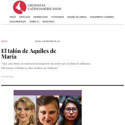 El Talón de Aquiles de María - Cronistas Latinoamericanos