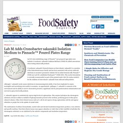 FOOD SAFETY MAGAZINE 17/12/14 Lab M Adds Cronobacter sakazakii Isolation Medium to Pinnacle™ Poured Plates Range