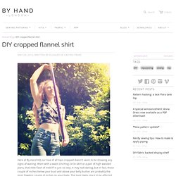 DIY cropped flannel shirt « By Hand London By Hand London