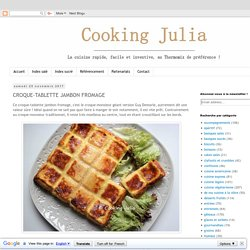COOKING JULIA : CROQUE-TABLETTE JAMBON FROMAGE