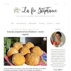 Arancini, croquettes de riz à l'italienne - recette végétale - La fée Stéphanie