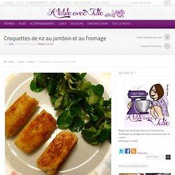 A table avec Julie – Croquettes de riz au jambon et au fromage