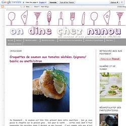 Croquettes de saumon aux tomates séchées /pignons/ basilic ou aneth/citron