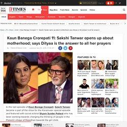Kaun Banega Crorepati 11: Sakshi Tanwar opens up about motherhood; says Dityaa is the answer to all her prayers
