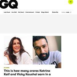 How Many Crores Katrina Kaif & Vicky Kaushal Earn in a Year? GQ India