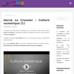 Hervé Le Crosnier : Culture numérique (1)