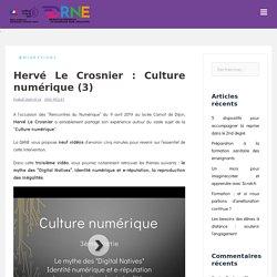 Hervé Le Crosnier : Culture numérique (3)