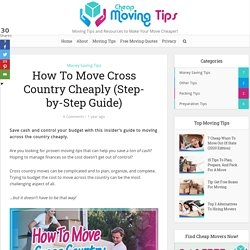 How To Move Cross Country Cheaply (Step-by-Step Guide) - Cheap Moving Tips