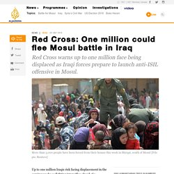 Red Cross: One million could flee Mosul battle in Iraq - News from Al Jazeera