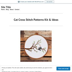 Cat Cross Stitch Patterns Kit & Ideas