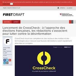 Lancement de CrossCheck : à l'approche des élections françaises, les rédactions s'associent pour lutter contre la désinformation - First Draft News FR