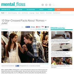 12 Star-Crossed Facts About 'Romeo + Juliet'
