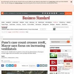 Pune's case count crosses 100K, Mayor says focus on increasing ventilators
