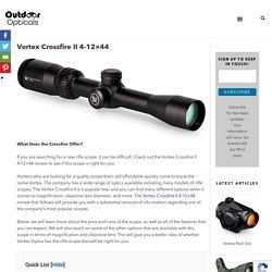Vortex Crossfire II 4-12x44 - Outdoor Opticals