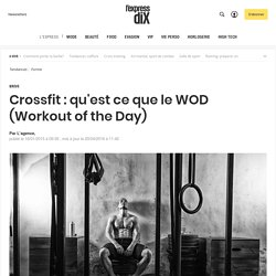 Le WOD (Workout of the Day)