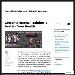 Crossfit Personal Training is best for Your Health