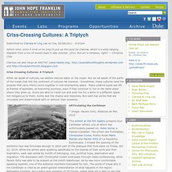 Criss-Crossing Cultures: A Triptych