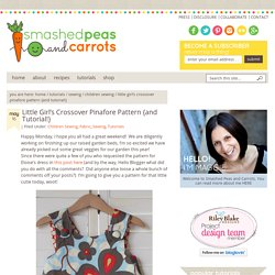 Little Girl's Crossover Pinafore Pattern {and Tutorial!} - Smashed Peas & Carrots