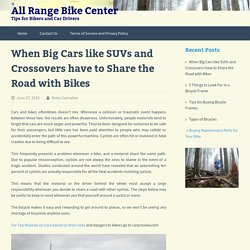 When Big Cars like SUVs and Crossovers have to Share the Road with Bikes - All Range Bike Center