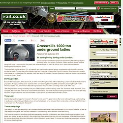 Crossrail's 1000 ton underground ladies