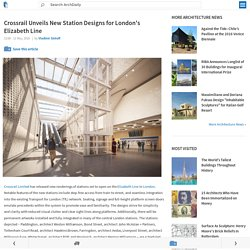 Crossrail Unveils New Station Designs for London's Elizabeth Line