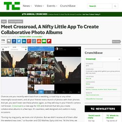 Meet Crossroad, A Nifty Little App To Create Collaborative Photo Albums