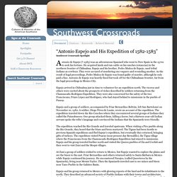 Southwest Crossroads— Antonio Espejo and His Expedition of 1582-1583