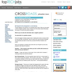 CrossRoads - Be Prepared for the Unexpected in a Job Interview