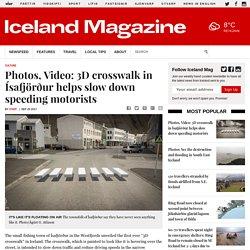 Photos, Video: 3D crosswalk in Ísafjörður helps slow down speeding motorists