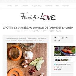 Crottins Marinés au Jambon de Parme et Laurier