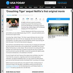 'Crouching Tiger' sequel Netflix's first original movie