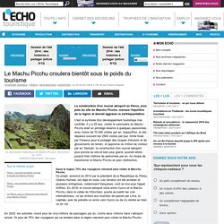 Le Machu Picchu croulera bientôt sous le poids du tourisme