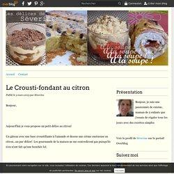 Le Crousti-fondant au citron - Les délices de Séverine